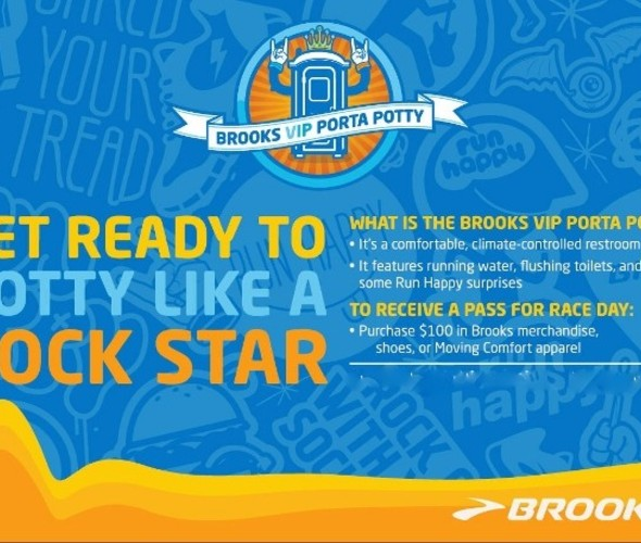 GET YOUR VIP PORTA POTTY PASS FOR ROCK N ROLL HALF HERE... When you spend $100 or more on Brooks and/or Moving Comfort!